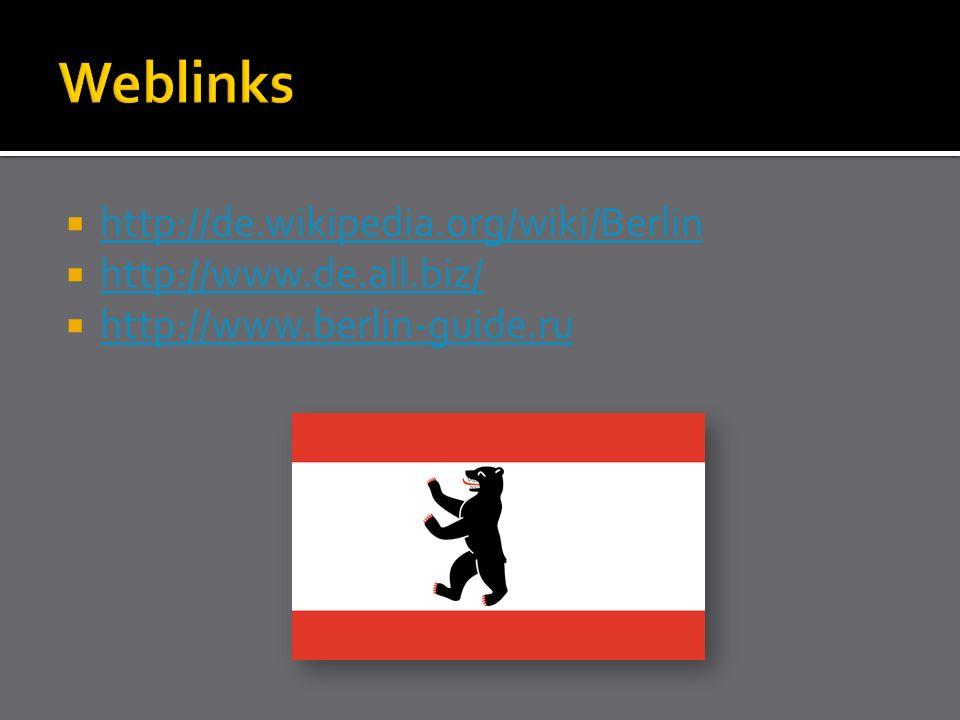 http://de.wikipedia.org/wiki/Berlin http://de.wikipedia.org/wiki/Berlin  http://www.de.all.biz/ http://www.de.all.biz/  http://www.berlin-guide.ru