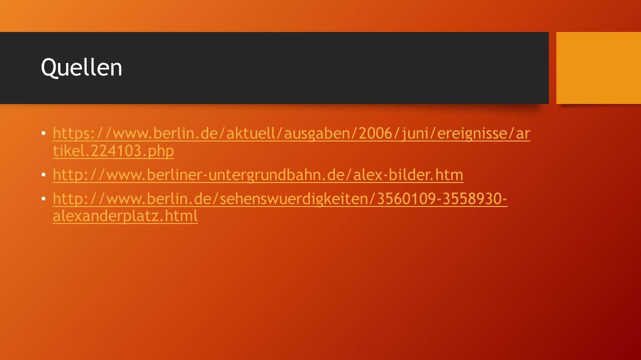 Quellen https://www.berlin.de/aktuell/ausgaben/2006/juni/ereignisse/ar tikel.224103.php https://www.berlin.de/aktuell/ausgaben/2006/juni/ereignisse/ar tikel.224103.php http://www.berliner-untergrundbahn.de/alex-bilder.htm http://www.berlin.de/sehenswuerdigkeiten/3560109-3558930- alexanderplatz.html http://www.berlin.de/sehenswuerdigkeiten/3560109-3558930- alexanderplatz.html