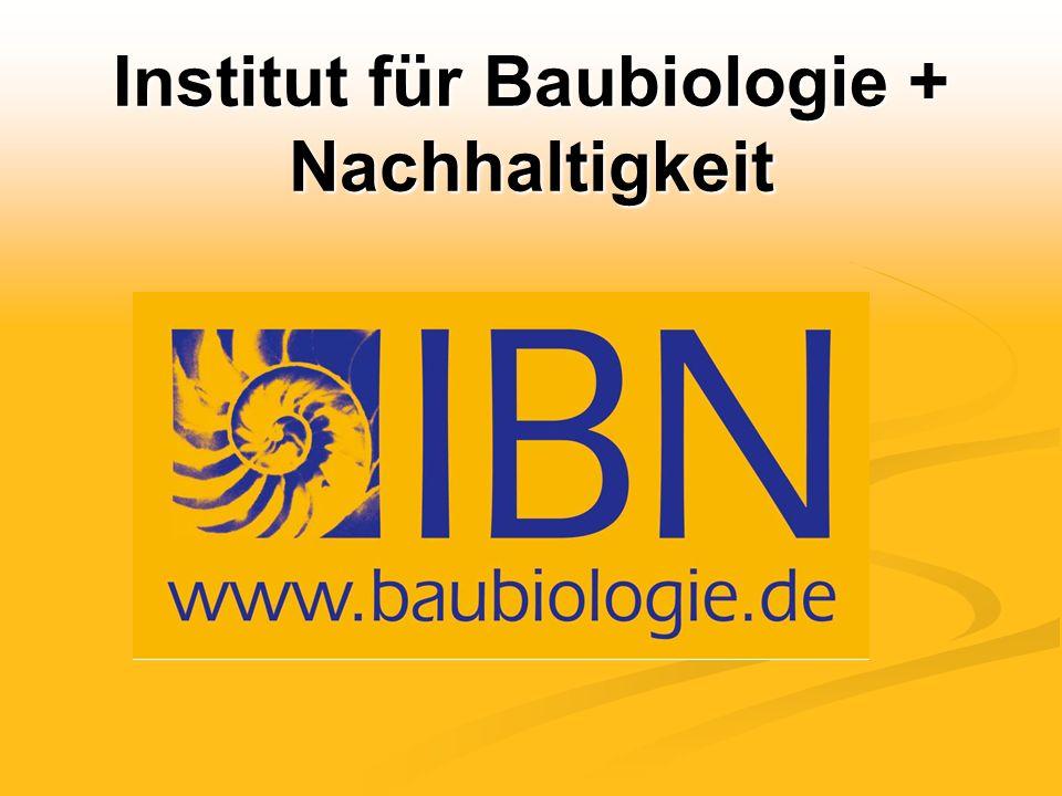 Institut für Baubiologie + Nachhaltigkeit IBN Das gesunde Kinderzimmer Vortrag von Johannes Schmidt © Institut für Baubiologie + Nachhaltigkeit IBN