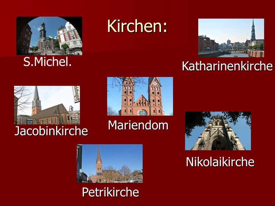 Kirchen: S.Michel. Jacobinkirche Katharinenkirche Mariendom Nikolaikirche Petrikirche