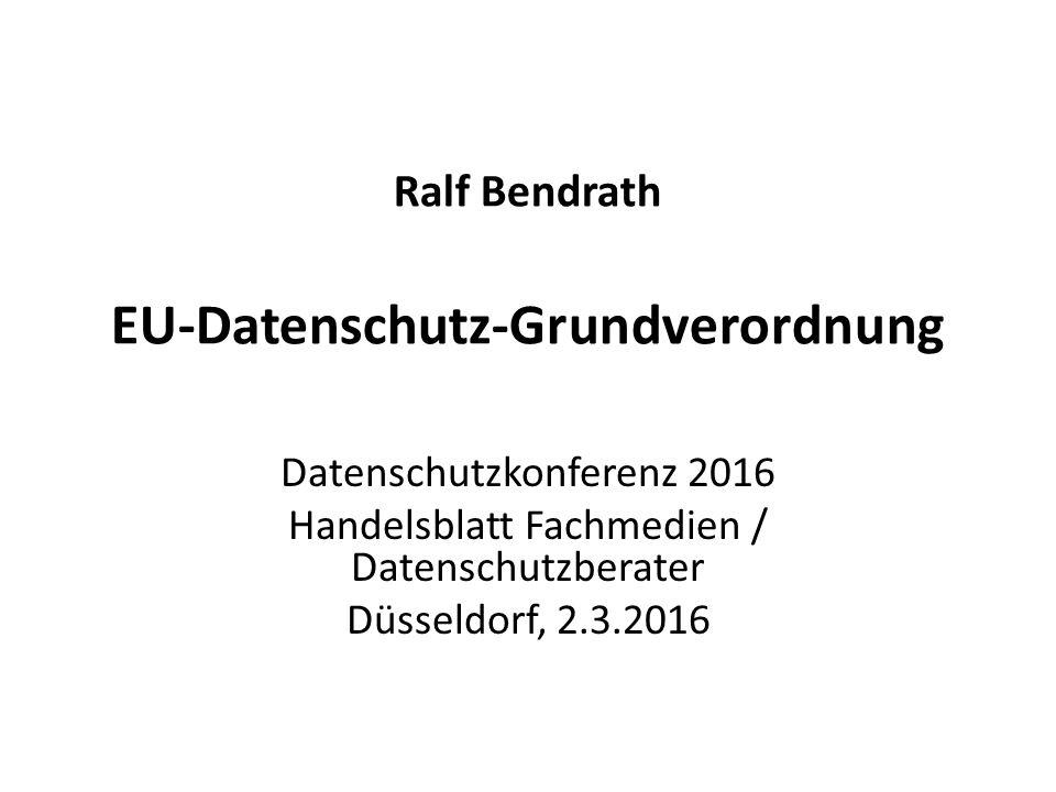 Ralf Bendrath EU-Datenschutz-Grundverordnung Datenschutzkonferenz 2016 Handelsblatt Fachmedien / Datenschutzberater Düsseldorf, 2.3.2016