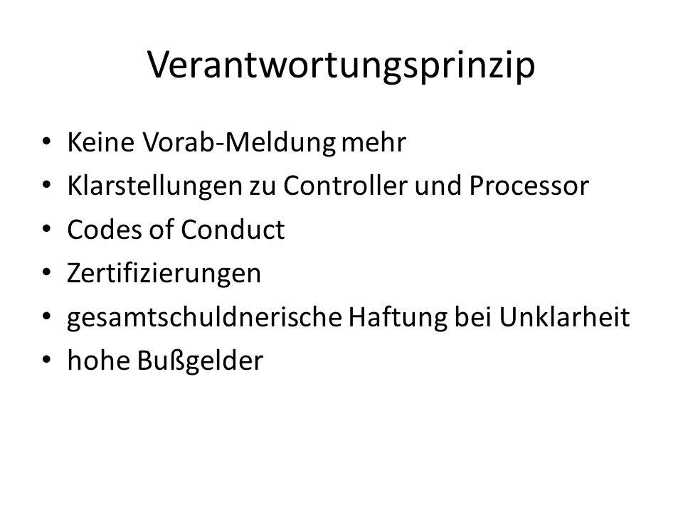 Verantwortungsprinzip Keine Vorab-Meldung mehr Klarstellungen zu Controller und Processor Codes of Conduct Zertifizierungen gesamtschuldnerische Haftu
