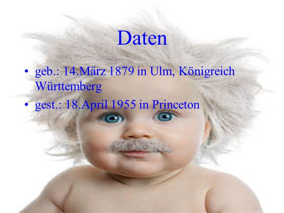 Daten geb.: 14.März 1879 in Ulm, Königreich Württemberg gest.: 18.April 1955 in Princeton