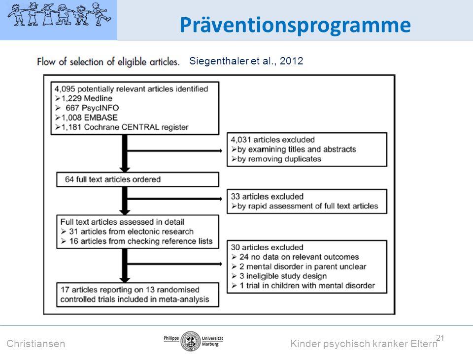 21 Präventionsprogramme Christiansen Kinder psychisch kranker Eltern Siegenthaler et al., 2012