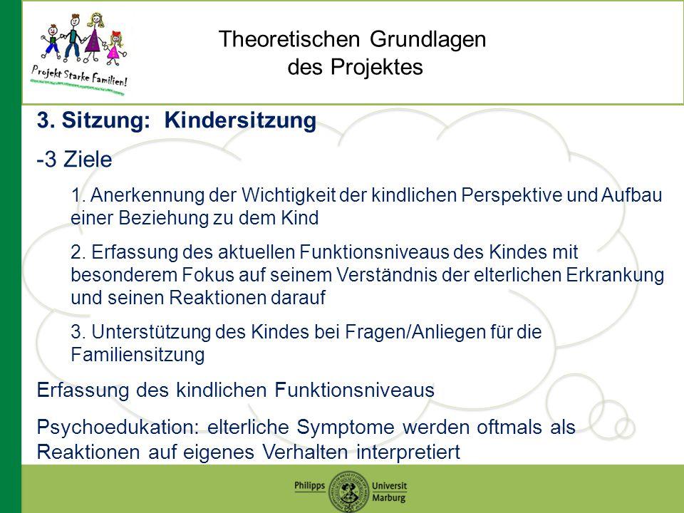 Theoretischen Grundlagen des Projektes 3. Sitzung: Kindersitzung -3 Ziele 1.