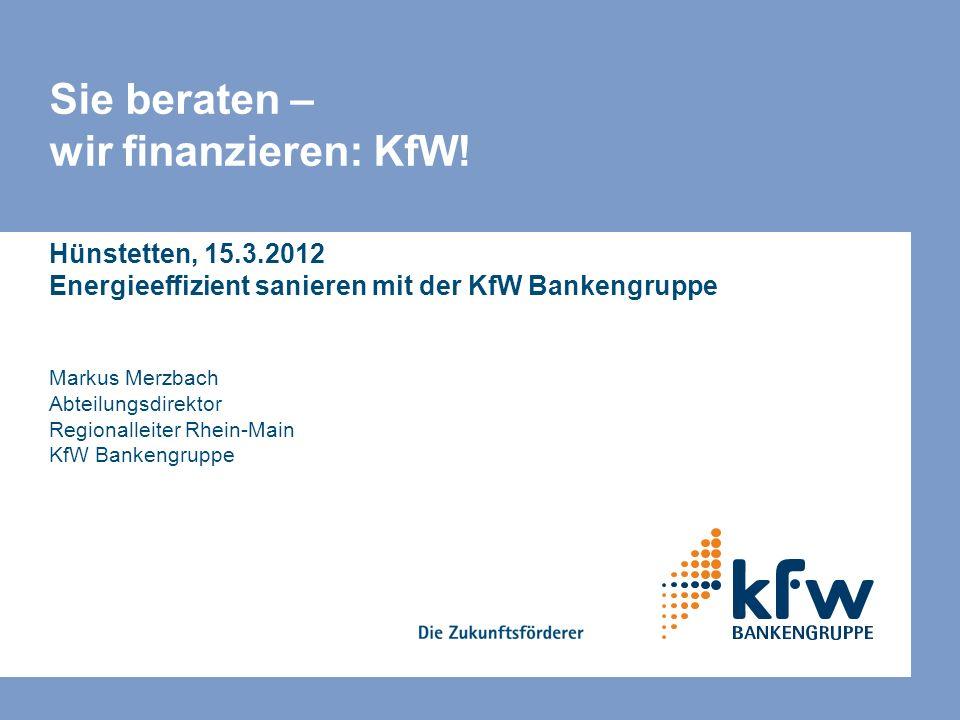 Sie beraten – wir finanzieren: KfW.
