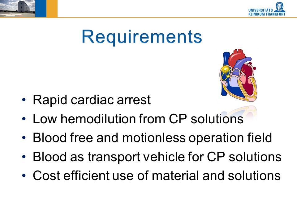 Ergänzende Farbe grau: R = 100 G = 100 B = 100 Rapid cardiac arrest Low hemodilution from CP solutions Blood free and motionless operation field Blood as transport vehicle for CP solutions Cost efficient use of material and solutions