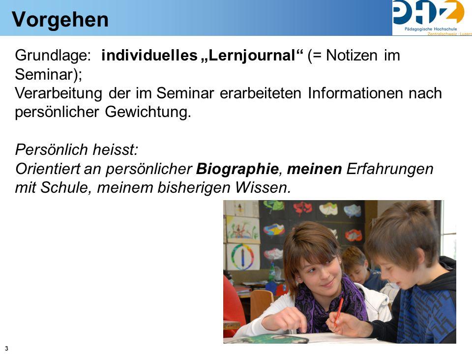 """3 Vorgehen Grundlage: individuelles """"Lernjournal"""" (= Notizen im Seminar); Verarbeitung der im Seminar erarbeiteten Informationen nach persönlicher Gew"""