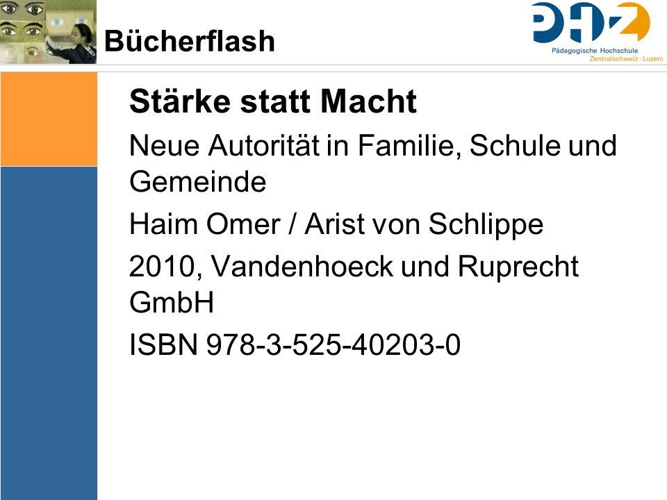 Bücherflash Stärke statt Macht Neue Autorität in Familie, Schule und Gemeinde Haim Omer / Arist von Schlippe 2010, Vandenhoeck und Ruprecht GmbH ISBN