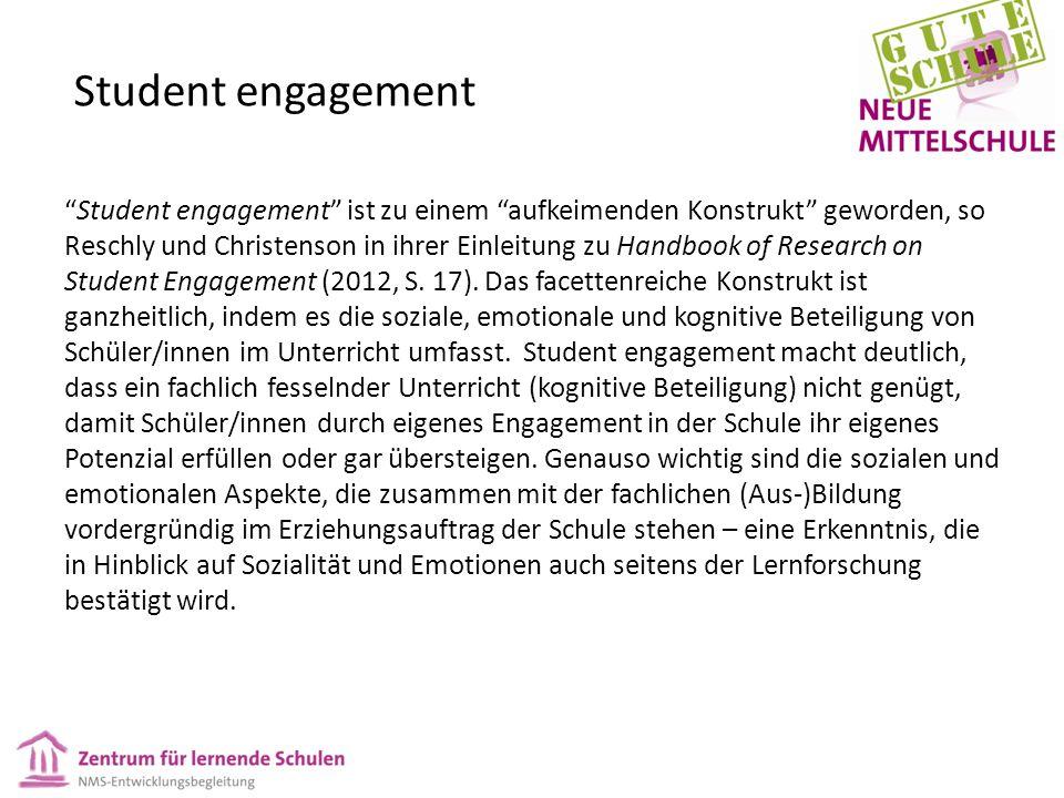 Student engagement Student engagement ist zu einem aufkeimenden Konstrukt geworden, so Reschly und Christenson in ihrer Einleitung zu Handbook of Research on Student Engagement (2012, S.