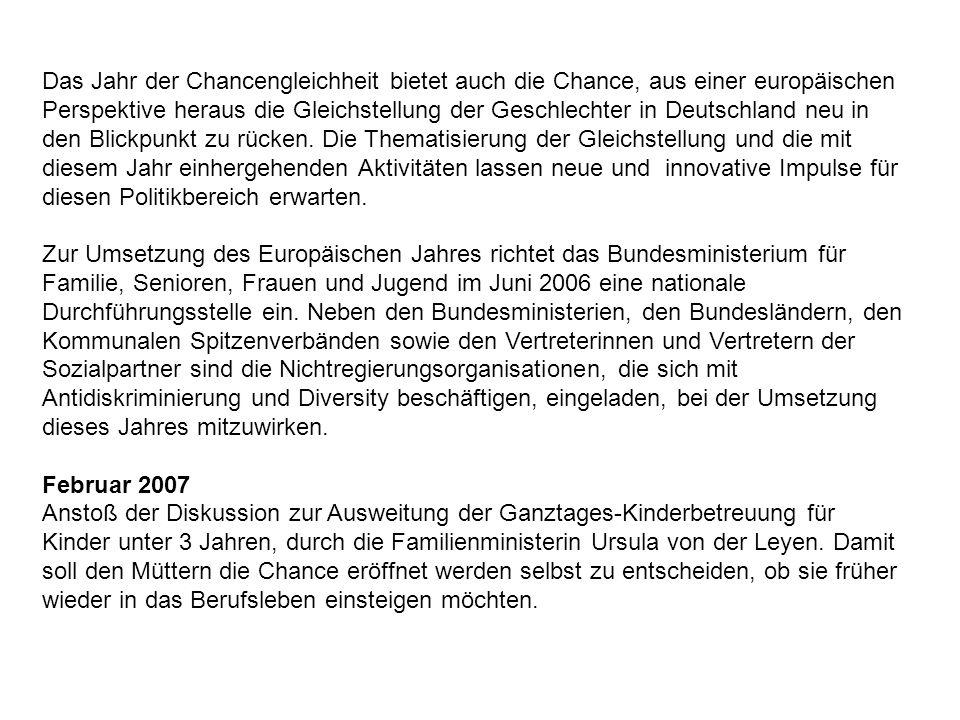 Das Jahr der Chancengleichheit bietet auch die Chance, aus einer europäischen Perspektive heraus die Gleichstellung der Geschlechter in Deutschland ne