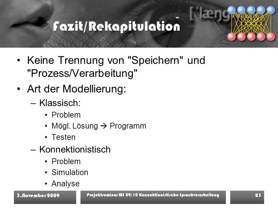 Fazit/Rekapitulation Keine Trennung von Speichern und Prozess/Verarbeitung Art der Modellierung: –Klassisch: Problem Mögl.