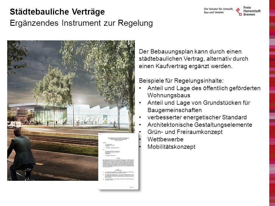 Ergänzendes Instrument zur Regelung Städtebauliche Verträge Der Bebauungsplan kann durch einen städtebaulichen Vertrag, alternativ durch einen Kaufver