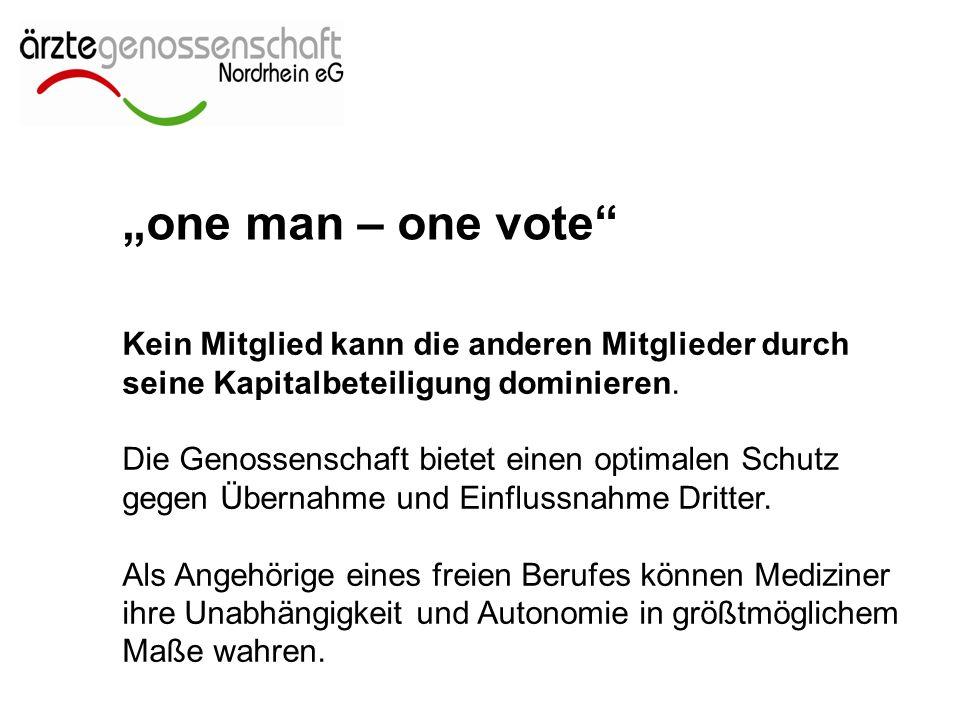 """""""one man – one vote Kein Mitglied kann die anderen Mitglieder durch seine Kapitalbeteiligung dominieren."""