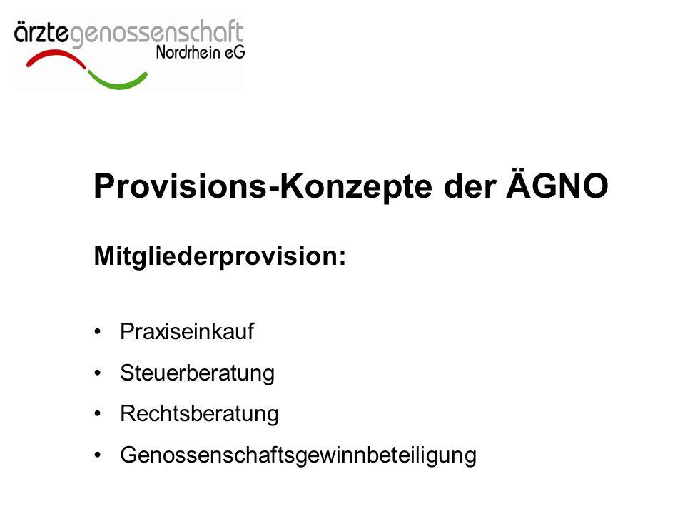 Provisions-Konzepte der ÄGNO Mitgliederprovision: Praxiseinkauf Steuerberatung Rechtsberatung Genossenschaftsgewinnbeteiligung