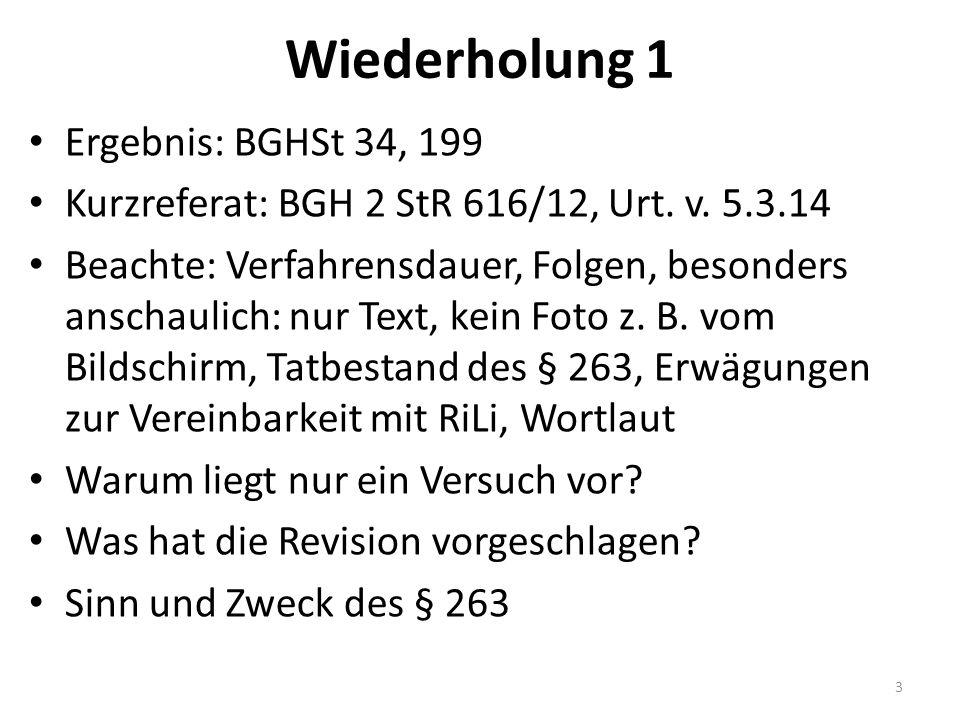 Wiederholung 1 Ergebnis: BGHSt 34, 199 Kurzreferat: BGH 2 StR 616/12, Urt.