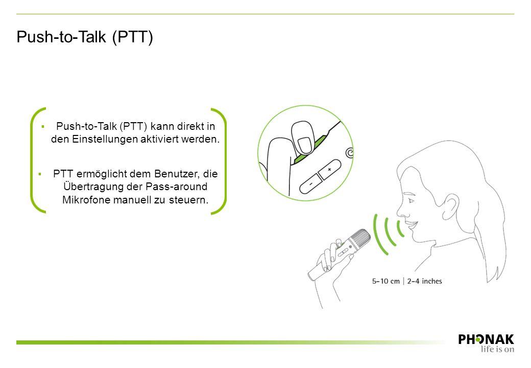 Push-to-Talk (PTT)  Push-to-Talk (PTT) kann direkt in den Einstellungen aktiviert werden.