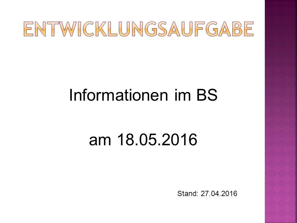 Informationen im BS am 18.05.2016 Stand: 27.04.2016