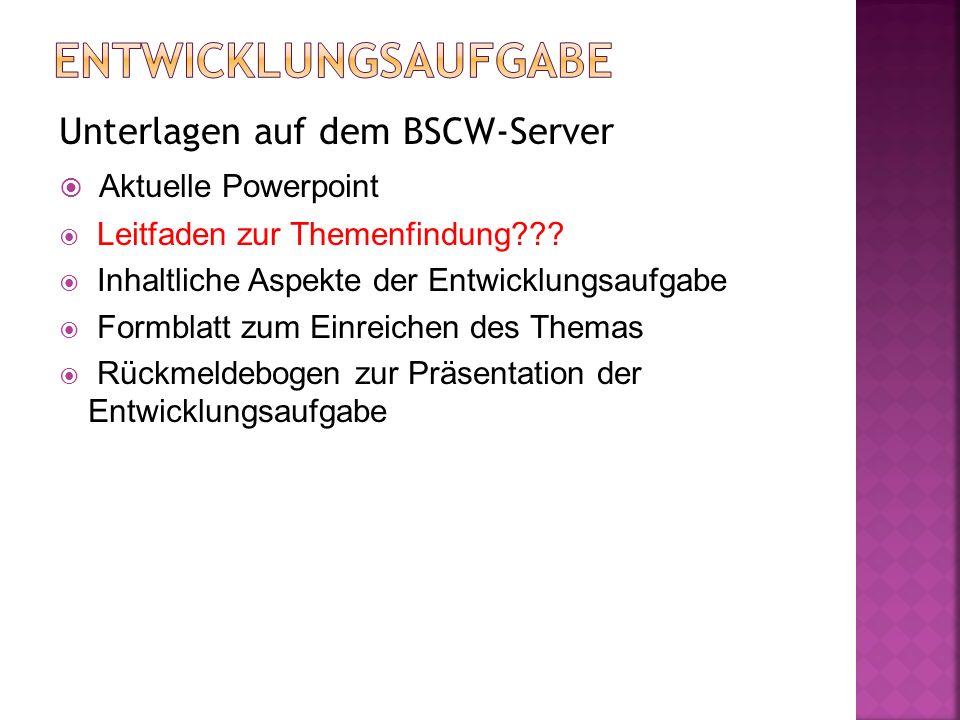 Unterlagen auf dem BSCW-Server  Aktuelle Powerpoint  Leitfaden zur Themenfindung .