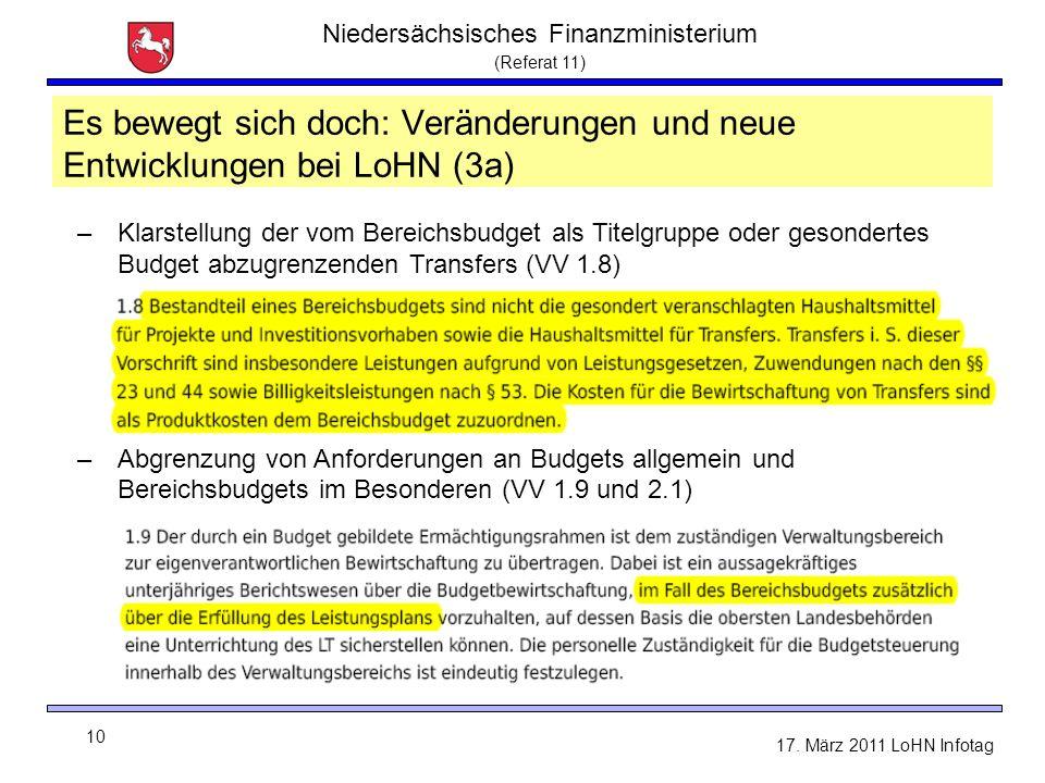 Niedersächsisches Finanzministerium (Referat 11) 10 17. März 2011 LoHN Infotag Es bewegt sich doch: Veränderungen und neue Entwicklungen bei LoHN (3a)