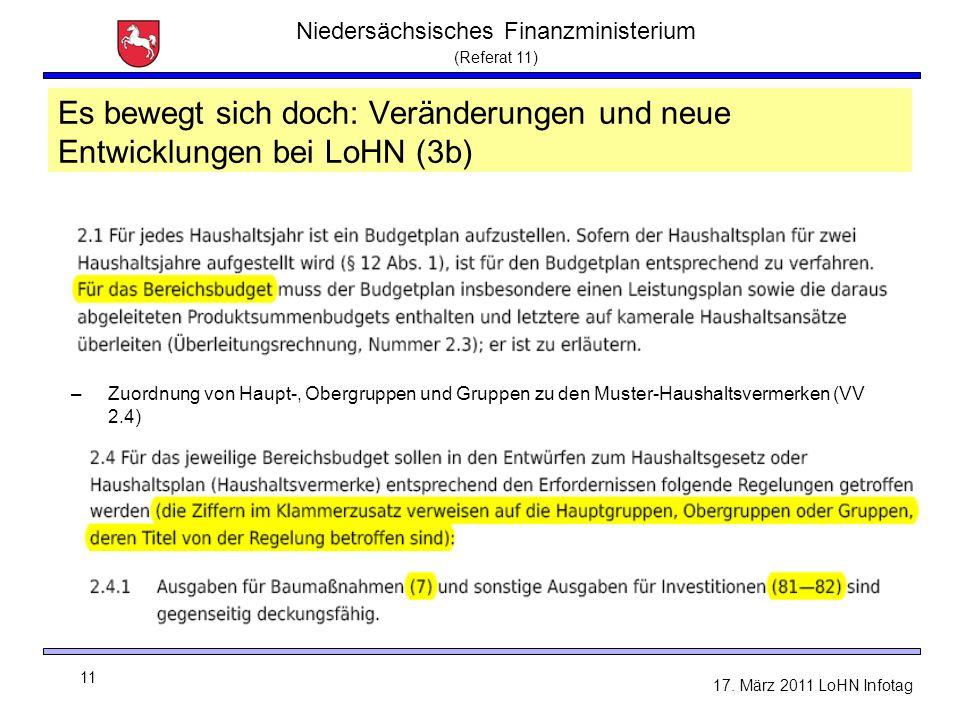 Niedersächsisches Finanzministerium (Referat 11) 11 17. März 2011 LoHN Infotag Es bewegt sich doch: Veränderungen und neue Entwicklungen bei LoHN (3b)
