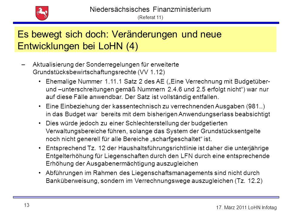 Niedersächsisches Finanzministerium (Referat 11) 13 17. März 2011 LoHN Infotag Es bewegt sich doch: Veränderungen und neue Entwicklungen bei LoHN (4)