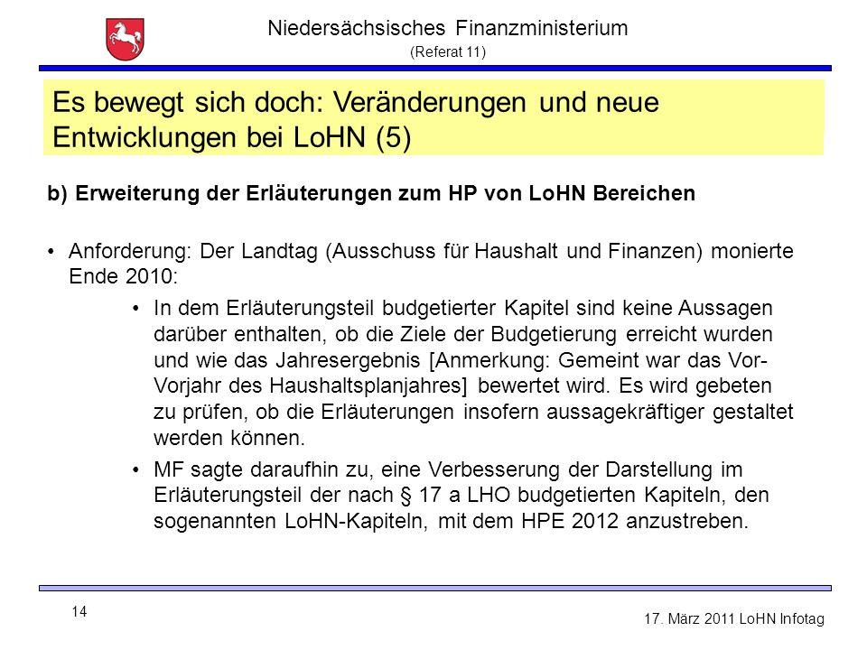 Niedersächsisches Finanzministerium (Referat 11) 14 17. März 2011 LoHN Infotag LoHN - Sachtand und Neuerungen b) Erweiterung der Erläuterungen zum HP