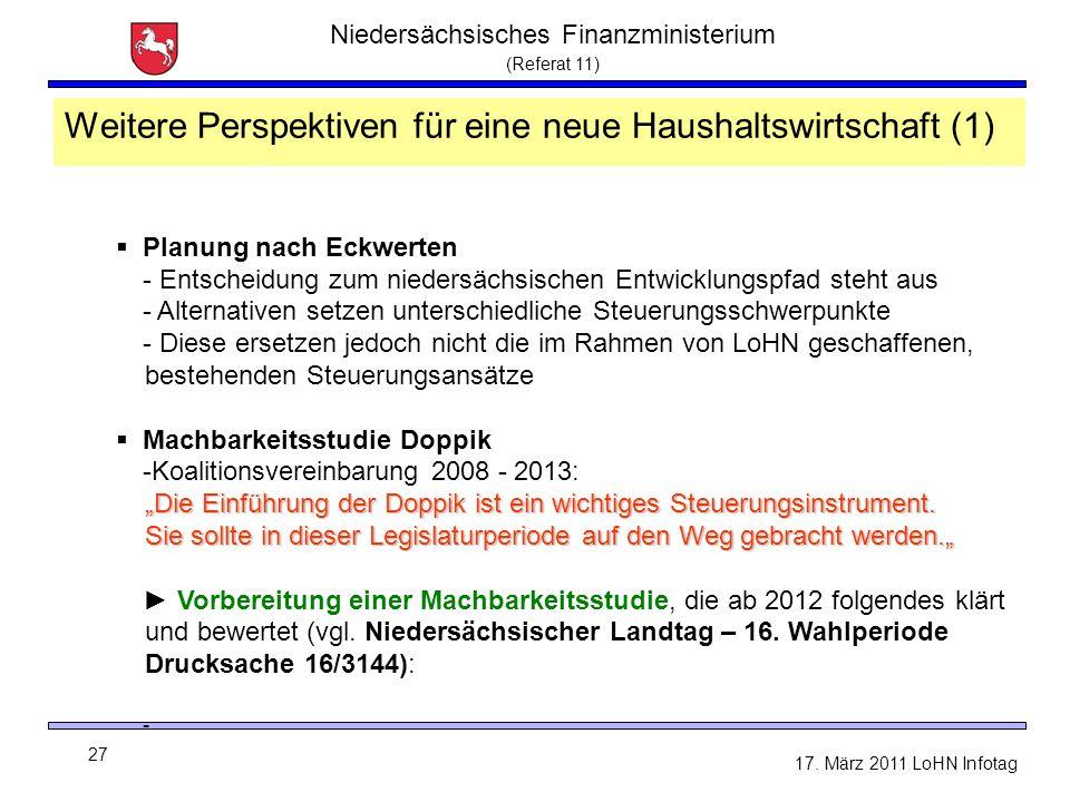 Niedersächsisches Finanzministerium (Referat 11) 27 17. März 2011 LoHN Infotag Weitere Perspektiven für eine neue Haushaltswirtschaft (1)  Planung na