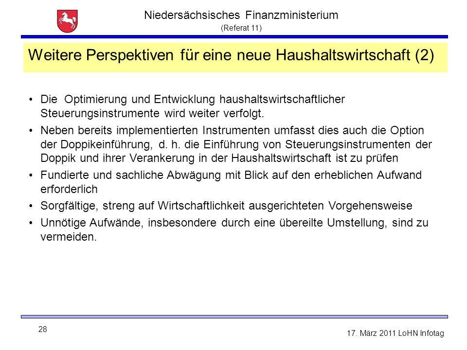 Niedersächsisches Finanzministerium (Referat 11) 28 17. März 2011 LoHN Infotag Weitere Perspektiven für eine neue Haushaltswirtschaft (2) Die Optimier