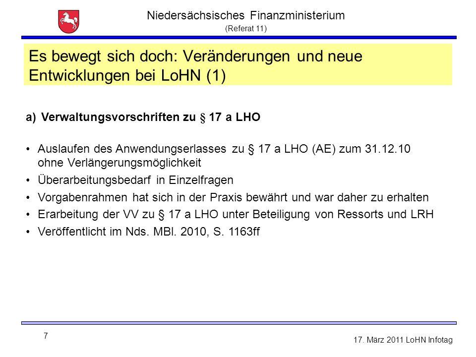 Niedersächsisches Finanzministerium (Referat 11) 7 17. März 2011 LoHN Infotag Es bewegt sich doch: Veränderungen und neue Entwicklungen bei LoHN (1) a