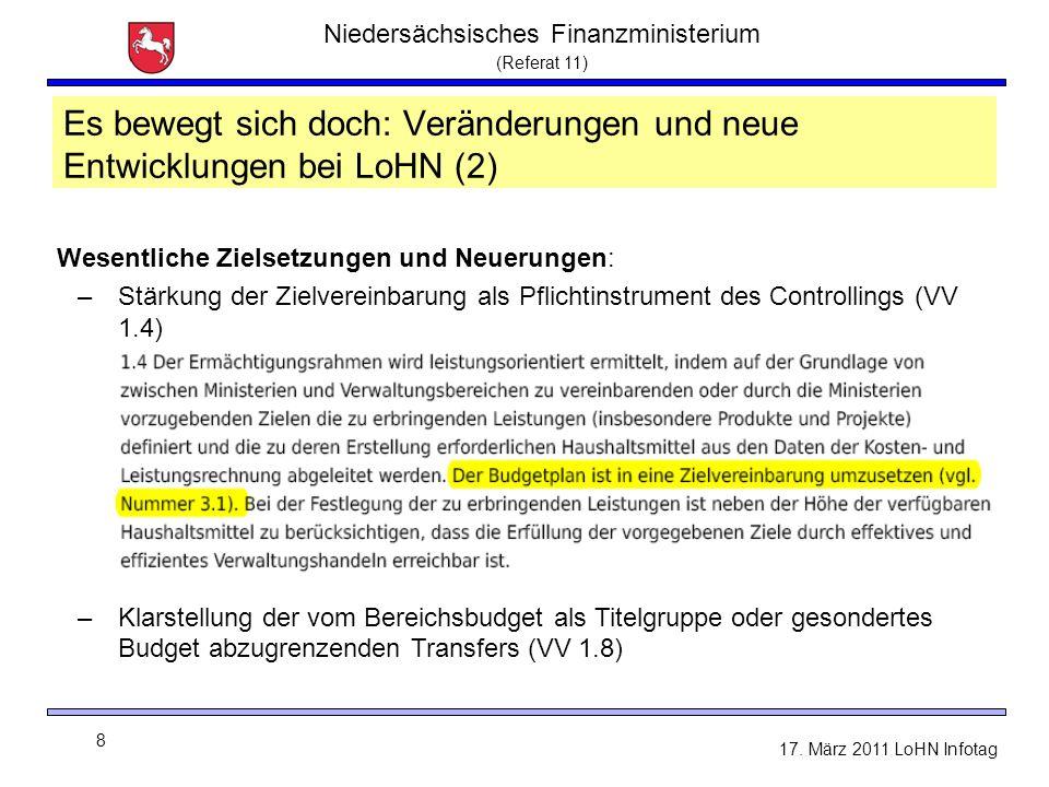 Niedersächsisches Finanzministerium (Referat 11) 8 17. März 2011 LoHN Infotag Es bewegt sich doch: Veränderungen und neue Entwicklungen bei LoHN (2) W