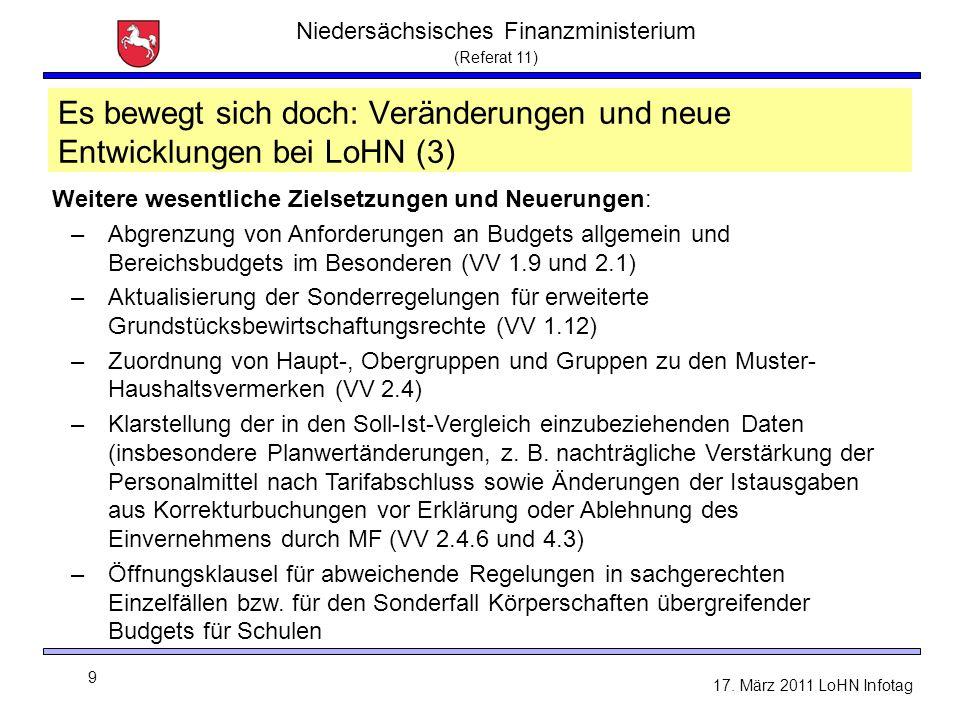 Niedersächsisches Finanzministerium (Referat 11) 9 17. März 2011 LoHN Infotag Es bewegt sich doch: Veränderungen und neue Entwicklungen bei LoHN (3) W