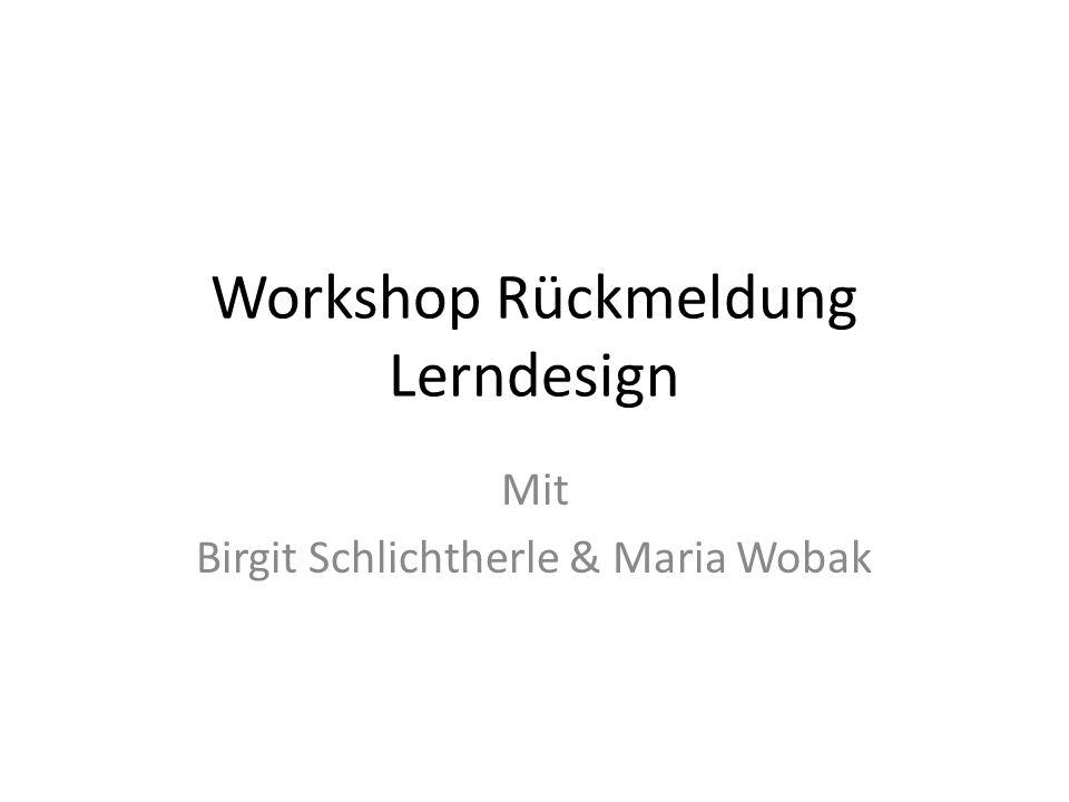 Workshop Rückmeldung Lerndesign Mit Birgit Schlichtherle & Maria Wobak