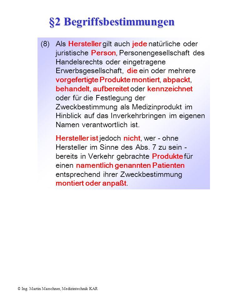 © Ing. Martin Marschner, Medizintechnik KAR (6),,Sonderanfertigung'' (7,8),,Hersteller'' (9),,Zweckbestimmung'' (10),,Inverkehrbringen'' (11),,Erstmal