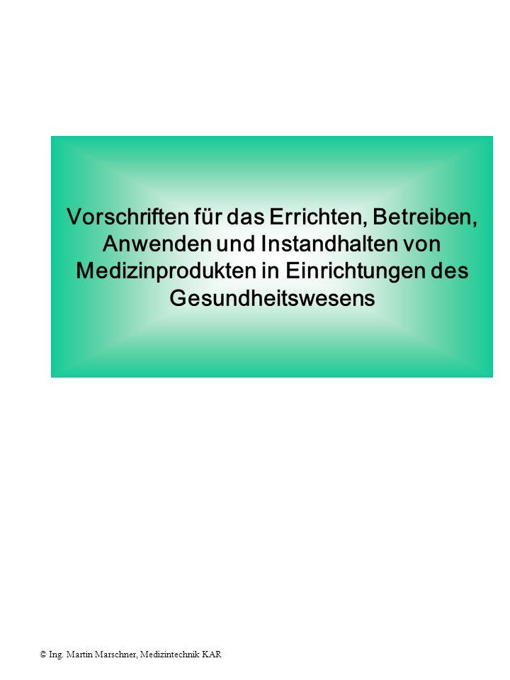 Weitere Paragraphen MPG © Ing. Martin Marschner, Medizintechnik KAR §73 - §74Implantatregister, Verfolgbarkeit von Medizinprodukten; Anwendungsbeobach