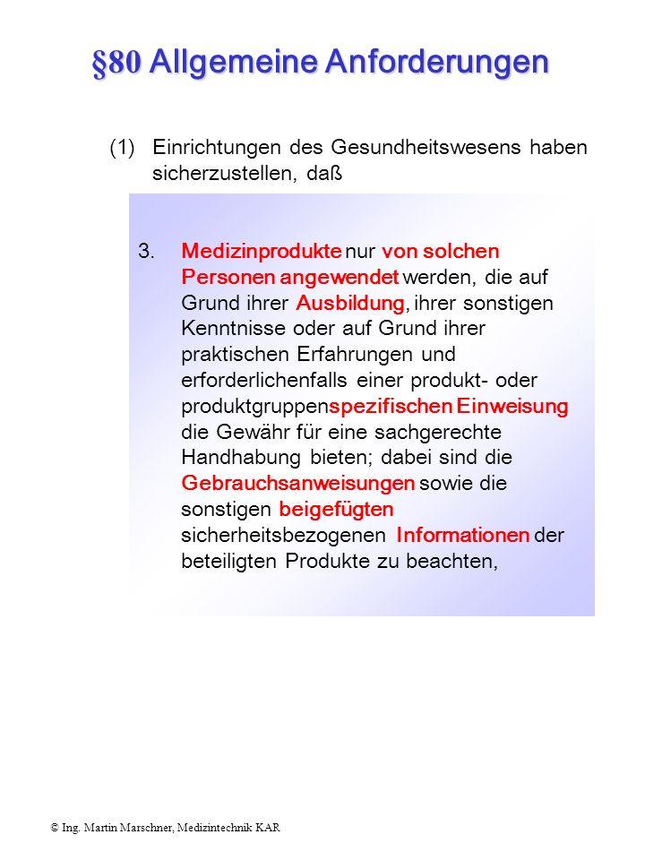 §80 Allgemeine Anforderungen © Ing. Martin Marschner, Medizintechnik KAR 2. Medizinprodukte zur gemeinsamen Anwendung mit anderen Medizinprodukten, mi