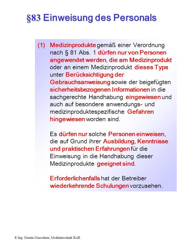 §82 Informationen für die Anwender © Ing. Martin Marschner, Medizintechnik KAR Gebrauchsanweisungen und dem Medizinprodukt beigefügte sicherheitsbezog