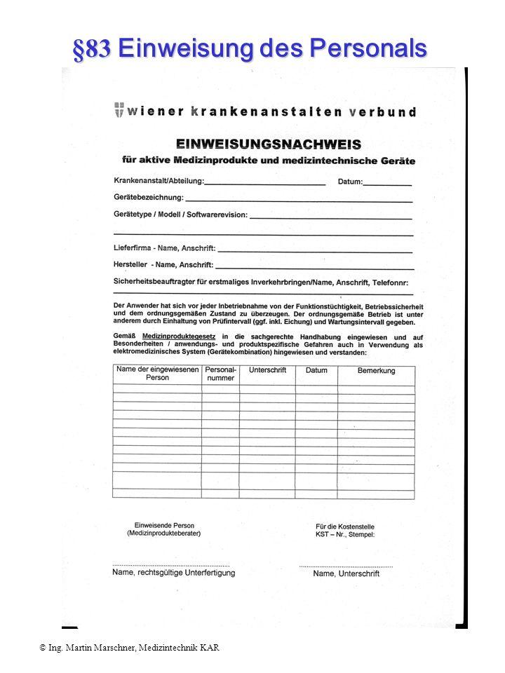 §83 Einweisung des Personals © Ing. Martin Marschner, Medizintechnik KAR (3)Einweisungen gemäß Abs. 1 und 2 sind zu dokumentieren.