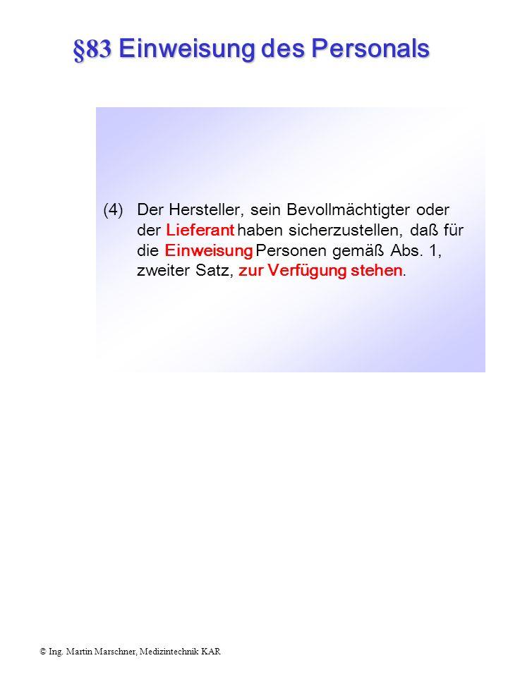 §83 Einweisung des Personals © Ing. Martin Marschner, Medizintechnik KAR