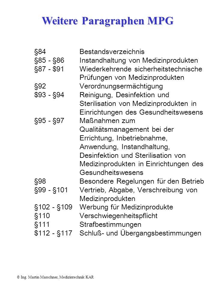 §83 Einweisung des Personals © Ing. Martin Marschner, Medizintechnik KAR (4) Der Hersteller, sein Bevollmächtigter oder der Lieferant haben sicherzust