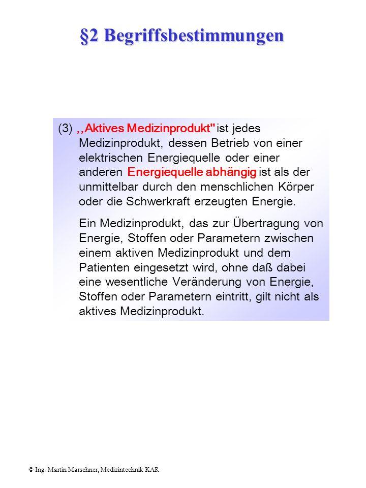 (3),,Aktives Medizinprodukt ist jedes Medizinprodukt, dessen Betrieb von einer elektrischen Energiequelle oder einer anderen Energiequelle abhängig ist als der unmittelbar durch den menschlichen Körper oder die Schwerkraft erzeugten Energie.
