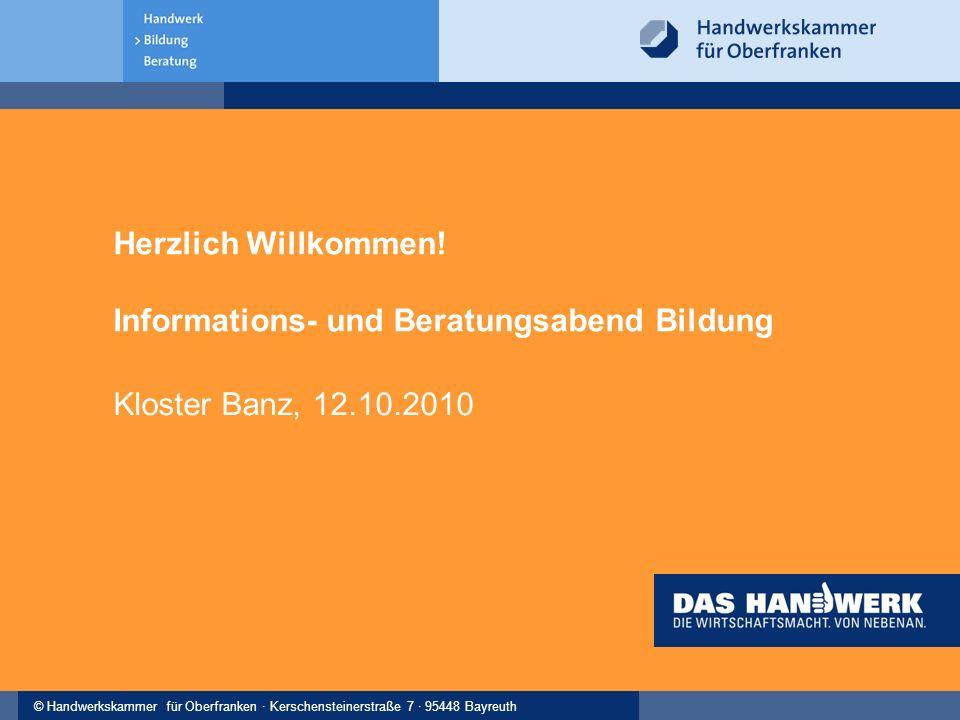 © Handwerkskammer für Oberfranken · Kerschensteinerstraße 7 · 95448 Bayreuth Ausbildung im oberfränkischen Handwerk Dipl.-Kfm.