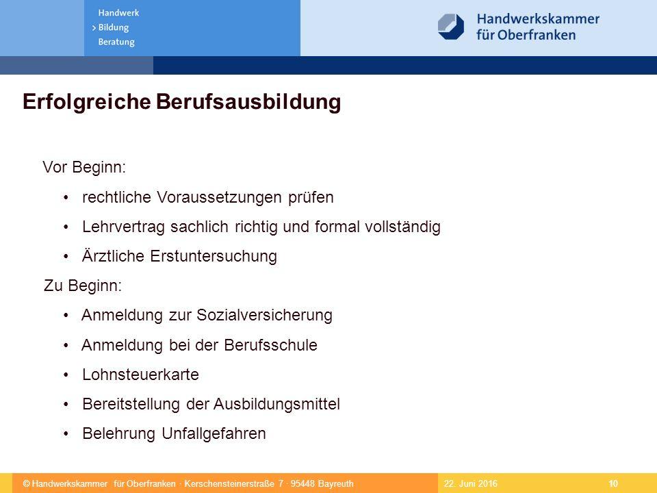 © Handwerkskammer für Oberfranken · Kerschensteinerstraße 7 · 95448 Bayreuth 10 22.