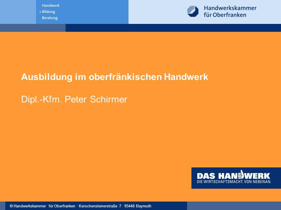 © Handwerkskammer für Oberfranken · Kerschensteinerstraße 7 · 95448 Bayreuth 13 22.