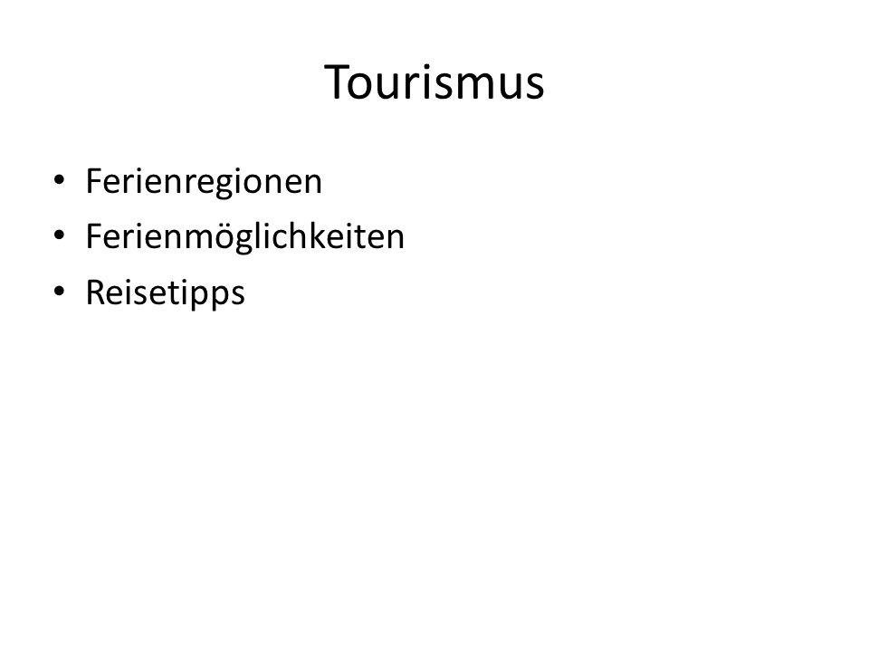 Tourismus Ferienregionen Ferienmöglichkeiten Reisetipps