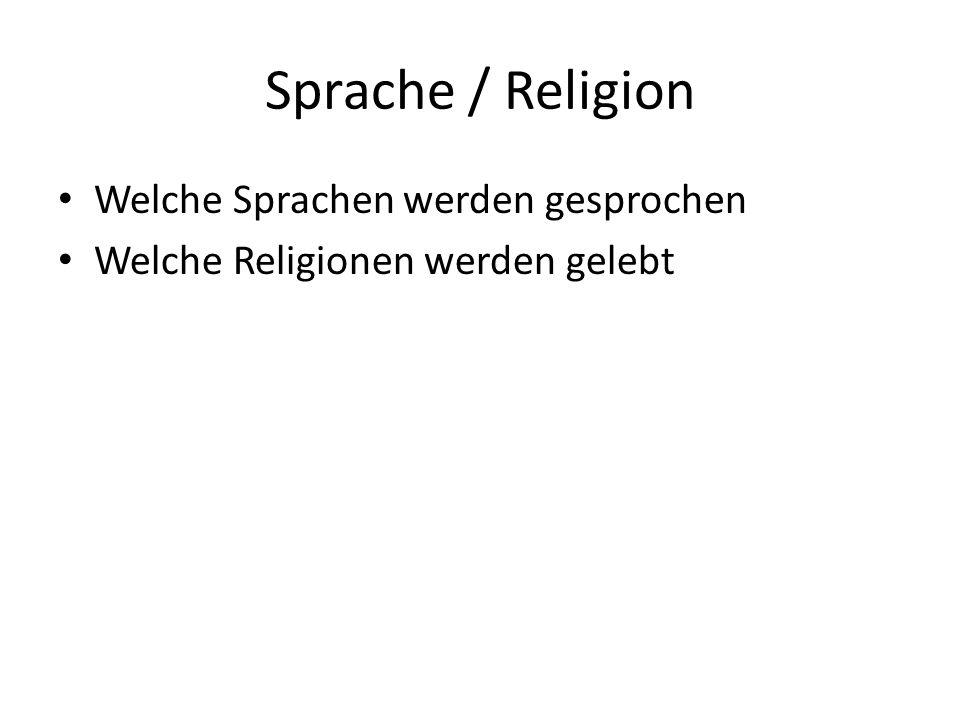 Sprache / Religion Welche Sprachen werden gesprochen Welche Religionen werden gelebt