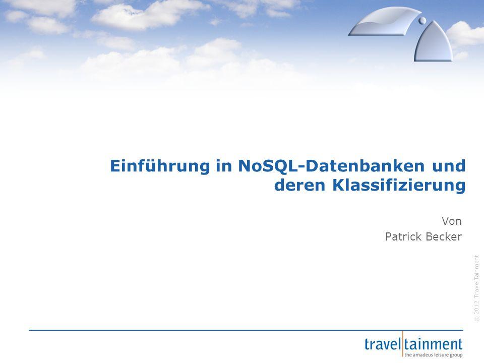 © 2012 TravelTainment Graphdatenbanken  Graphmodell  Relationen  Effiziente Traversierung  Vertreter: Neo4J, HyperGraphDB und noch viele mehr Bild befreundet A B C C liebt gefällt