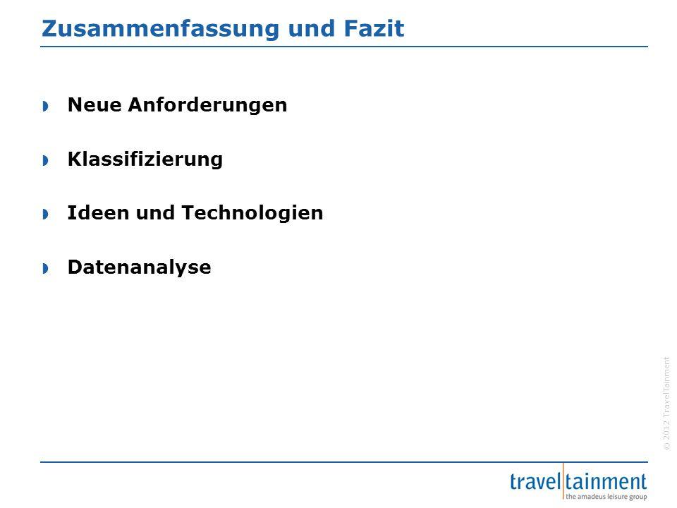 © 2012 TravelTainment Zusammenfassung und Fazit  Neue Anforderungen  Klassifizierung  Ideen und Technologien  Datenanalyse