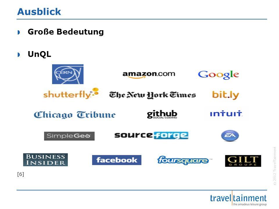 © 2012 TravelTainment Ausblick  Große Bedeutung  UnQL [6]