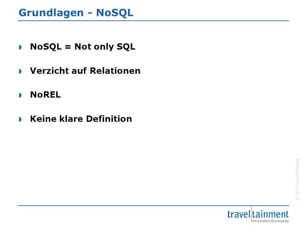 © 2012 TravelTainment Grundlagen – Definition von NoSQL  Prof.